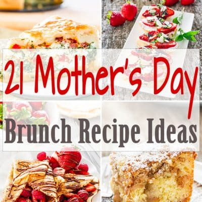 21 Mother's Day Brunch Recipe Ideas Your Mom Would Love