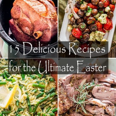 15 Delicious Recipes for the Ultimate Easter