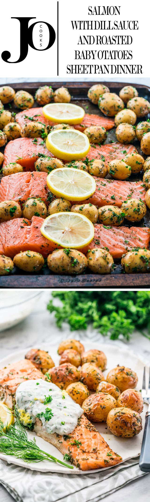 Sheet pan dinners were never easier than this Salmon with Dill Sauce and Roasted Baby Potatoes. Dinner in 30 minutes that's healthy, minimum prep time required and easy cleanup. www.jocooks.com #sheetpandinner